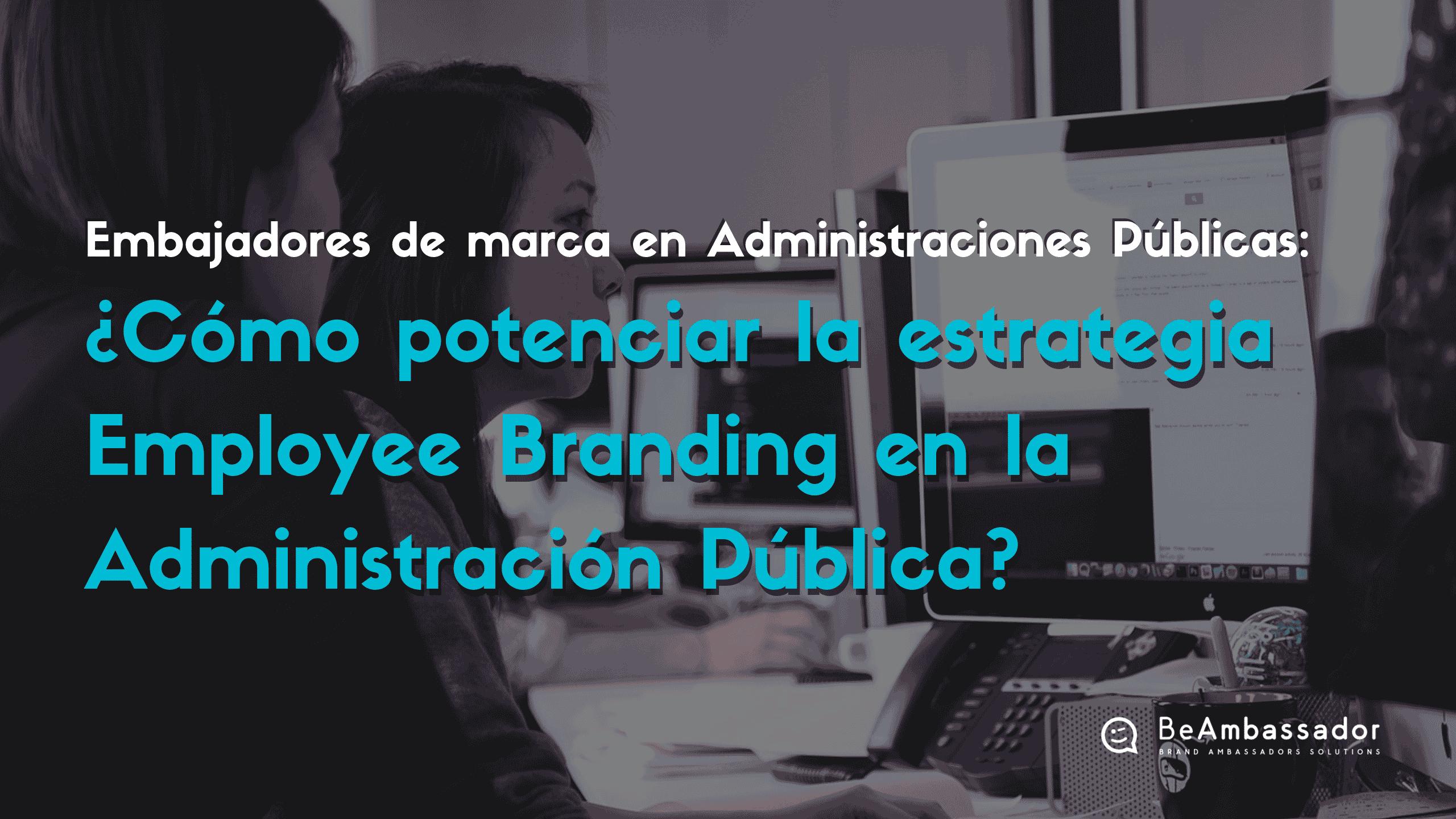Cómo establecer una red de embajadores de marca en las administraciones públicas