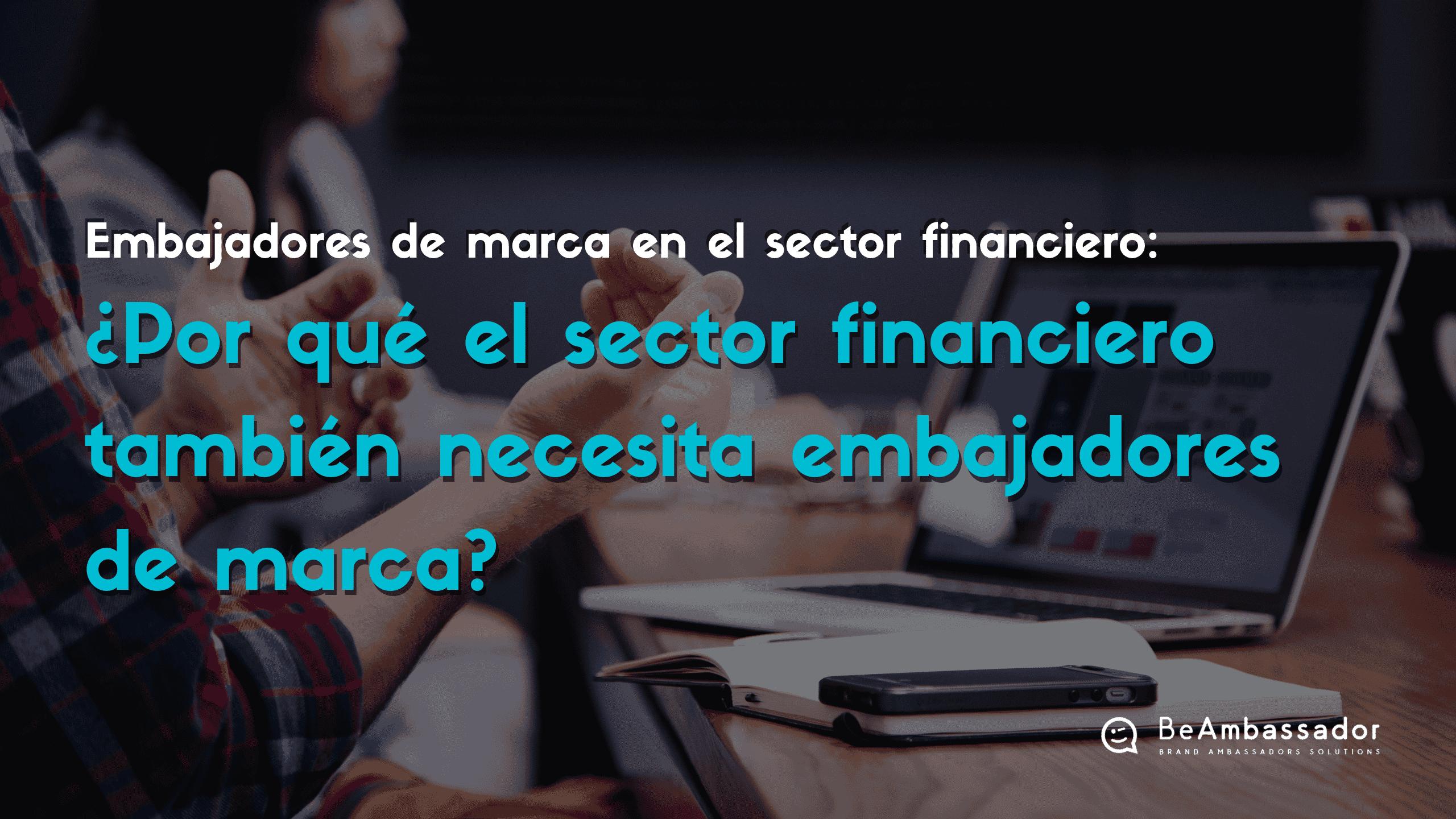 ¿Cómo implantar un programa de embajadores de marca en el sector financiero?