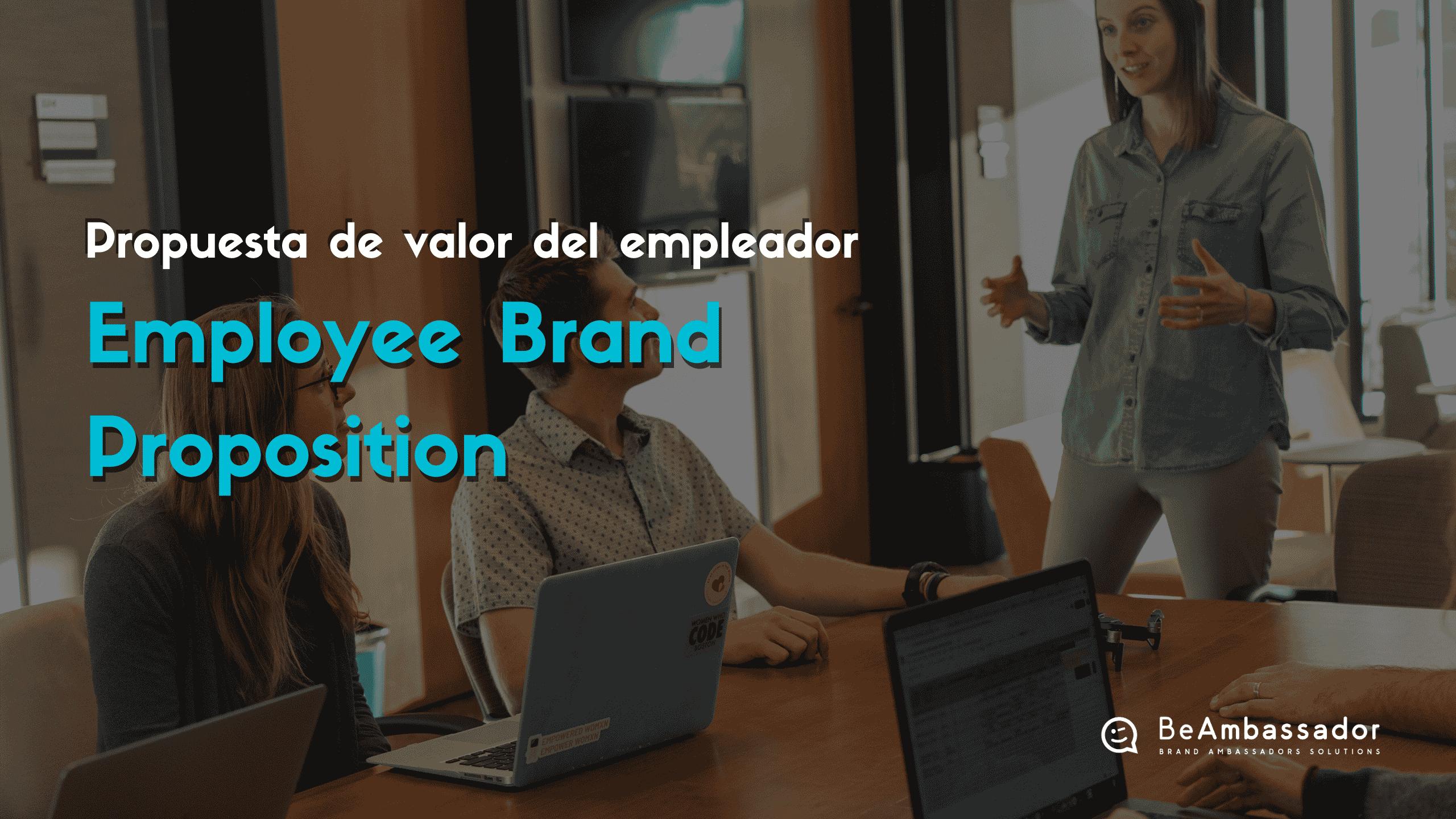 Qué es el Employer Brand Proposition?