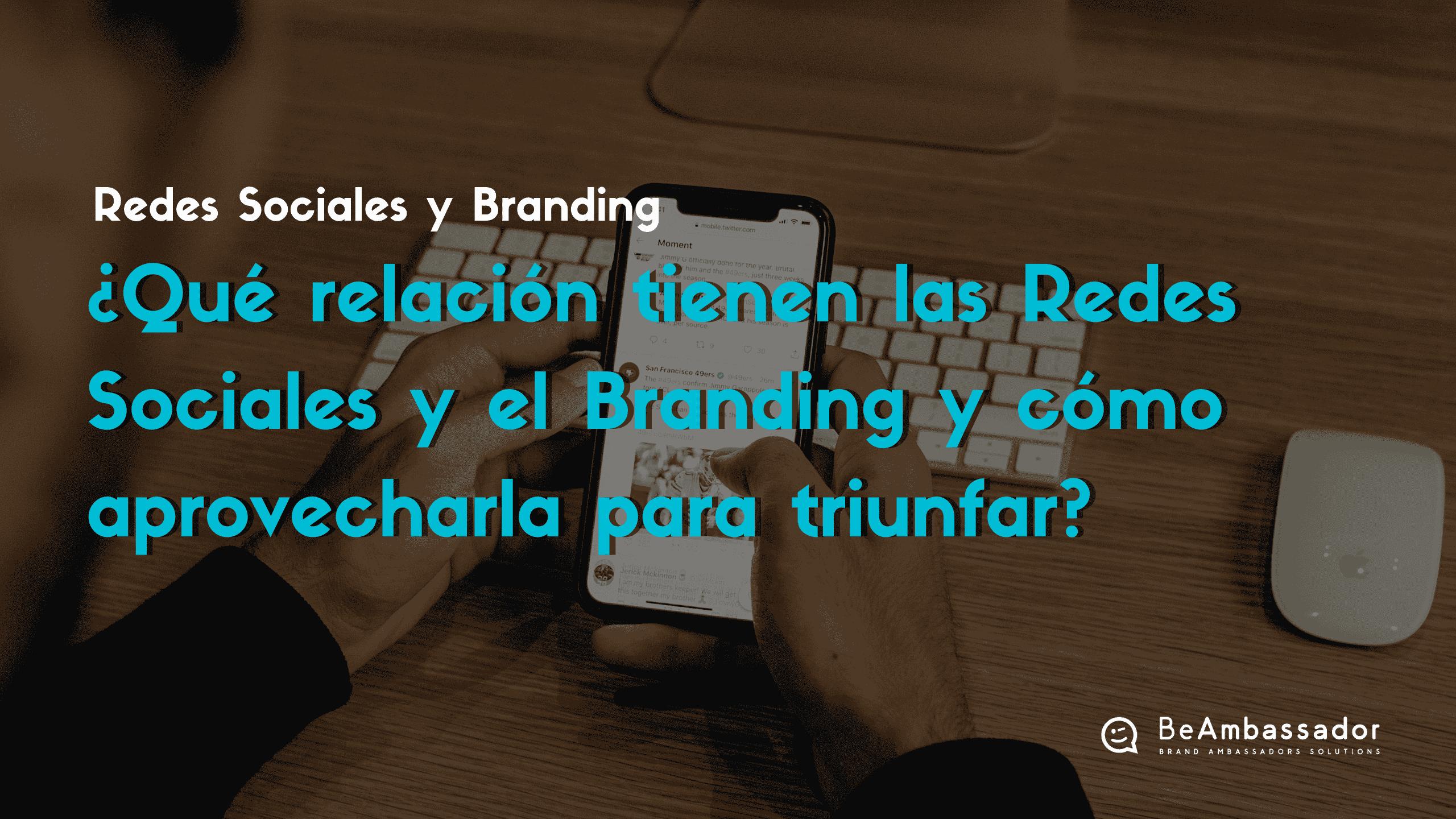 Cómo utilizar redes sociales y branding para potenciar tu marca y triunfar