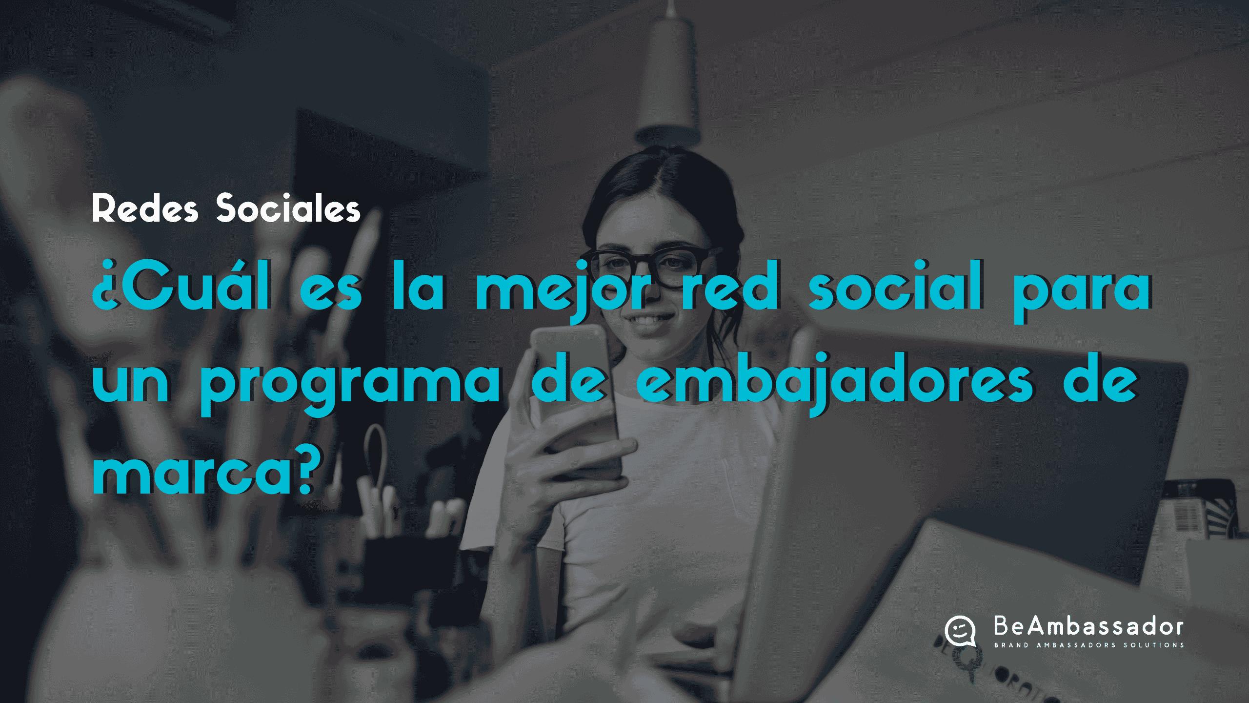 ¿Cuál es la mejor red social para un programa de embajadores de marca?