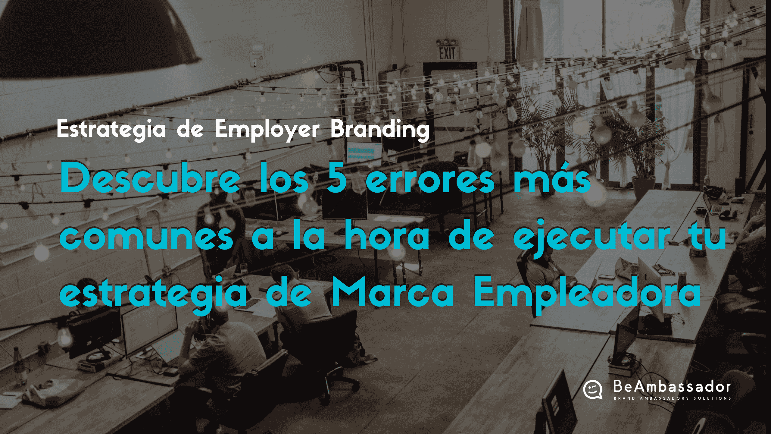 Descubre los errores más comunes a la hora de ejecutar una estrategia de Employer Branding