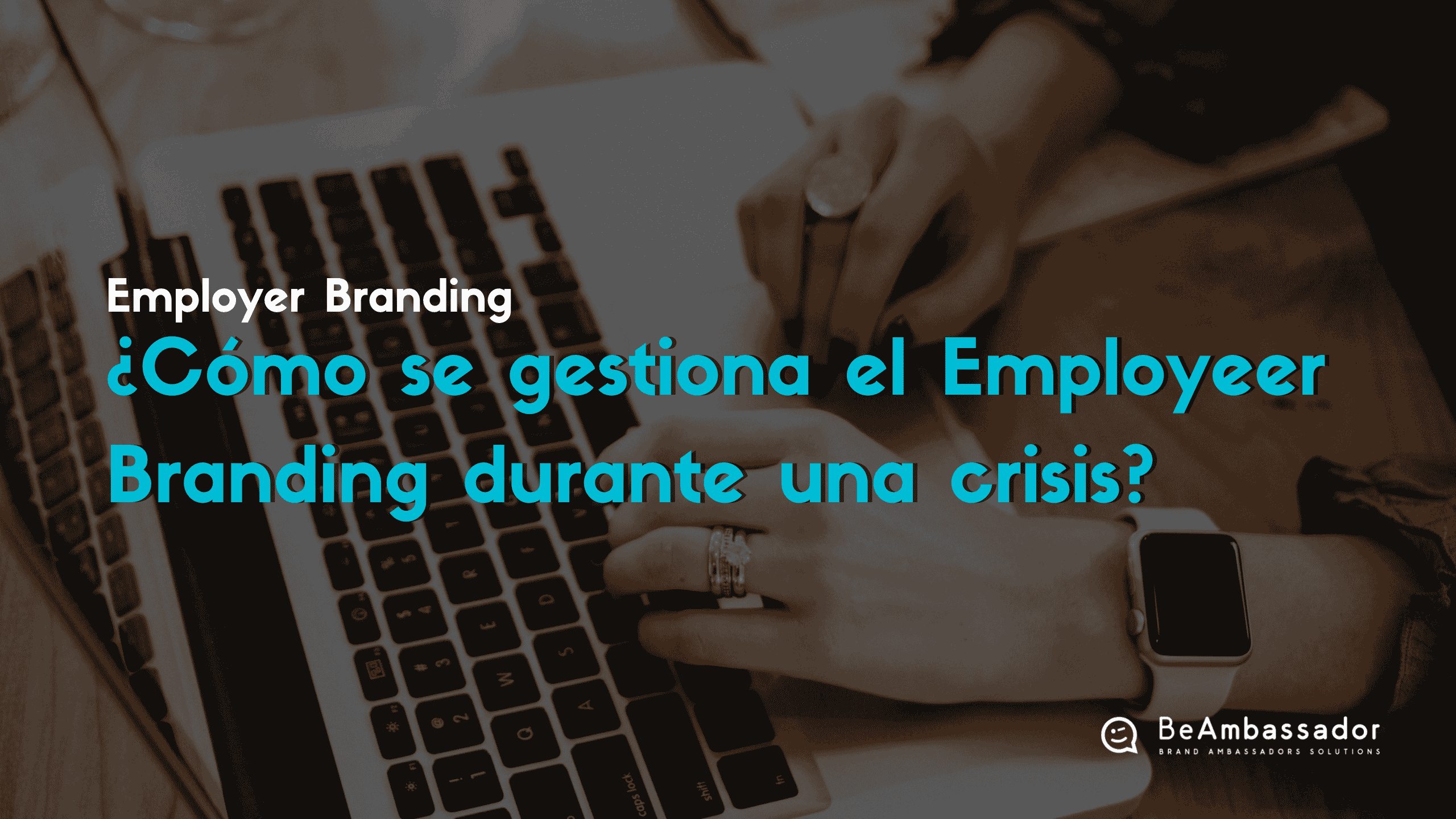 Gestión del Employer Branding en crisis